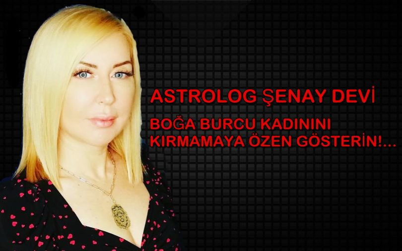 astrolog şenay devi boğa burcu